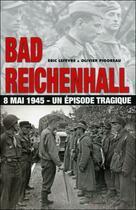 Couverture du livre « Bad Reichenhall ; une tragédie française » de Eric Lefevre et Olivier Pigoreau aux éditions Grancher