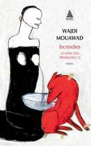 Couverture du livre « Le sang des promesses t.2 ; incendies » de Wajdi Mouawad aux éditions Actes Sud