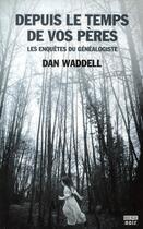 Couverture du livre « Depuis le temps de vos pères » de Dan Waddell aux éditions Rouergue