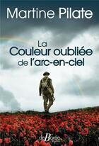 Couverture du livre « La couleur oubliée de l'arc-en-ciel » de Martine Pilate aux éditions De Boree