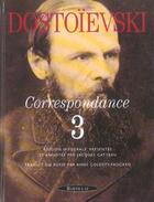 Couverture du livre « Correspondance t.3 » de Fedor Mihailovic Dostoevskij aux éditions Bartillat