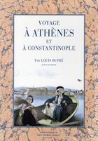 Couverture du livre « Voyage à Athènes et à Constantinople » de Louis Dupre aux éditions Bibliotheque Des Introuvables