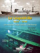 Couverture du livre « Le Léopoldville 1929-1944 ; un steamer belge devant Cherbourg » de Patrick David et Serge David aux éditions Du Bout Du Monde