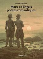 Couverture du livre « Marx et Engels poètes romantiques » de Marcel Ollivier aux éditions Spartacus