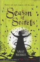 Couverture du livre « SEASON OF SECRETS » de Sally Nicholls aux éditions Scholastic