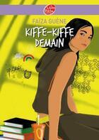 Couverture du livre « Kiffe-kiffe demain » de Faiza Guene aux éditions Hachette Jeunesse