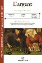 Couverture du livre « L'argent ; prépas scientifiques ; programme 2009/2010 » de Gilles Vannader et France Farago aux éditions Armand Colin