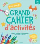 Couverture du livre « Cahier d'activités ; mon premier grand cahier d'activités » de Marie Morey et Isabelle Jacque aux éditions Fleurus