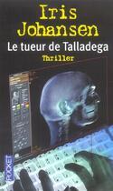Couverture du livre « Le Tueur De Talladega » de Iris Johansen aux éditions Pocket