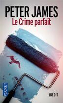 Couverture du livre « Le crime parfait » de Peter James aux éditions Pocket