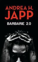 Couverture du livre « Barbarie 2.0 » de Andrea H. Japp aux éditions J'ai Lu