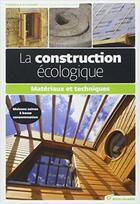 Couverture du livre « La construction écologique ; matériaux et techniques » de Jean-Claude Mengoni aux éditions Terre Vivante
