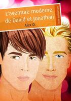 Couverture du livre « L'aventure moderne de David et Jonathan (érotique gay) » de Alex D. aux éditions Textes Gais