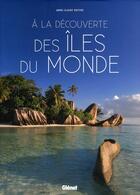 Couverture du livre « À la découverte des îles du monde » de Veronique Cheneau et Anne-Claire Meffre aux éditions Glenat