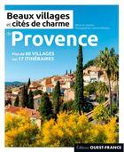 Couverture du livre « Beaux villages et cités de charme de Provence (édition 2020) » de Marie Le Goaziou aux éditions Ouest France