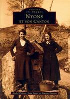 Couverture du livre « Nyons et son canton » de Andre Peloux et Jean Laget et Simone Dutour aux éditions Editions Sutton