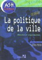 Couverture du livre « La Politique De La Ville. Nouvelle Edition » de A Anderson et H Vieillard-Baron aux éditions Ash