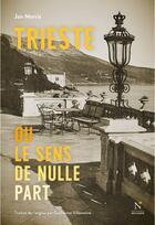Couverture du livre « Trieste ou le sens de nulle part » de Jan Morris aux éditions Nevicata