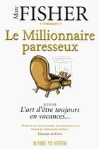 Couverture du livre « Le millionnaire paresseux » de Marc Fisher aux éditions Un Monde Different
