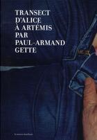 Couverture du livre « Transect d'Alice à Artémis » de Paul Armand Gette aux éditions La Maison Chauffante