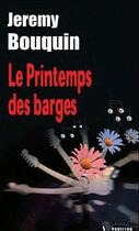 Couverture du livre « Le printemps de barges » de Jeremy Bouquin aux éditions Pavillon Noir