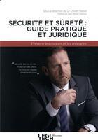 Couverture du livre « Sécurité et sûreté en entreprise : guide juridique et pratique ; prévenir les risques et les menaces » de Olivier Hassid aux éditions Legitech