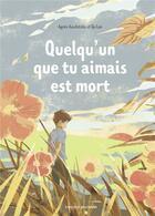 Couverture du livre « Quelqu'un que tu aimais est mort » de Agnes Auschitzka et Qu Lan aux éditions Bayard Jeunesse