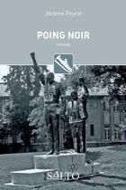 Couverture du livre « Poing noir » de Jerome Peyrat aux éditions Salto