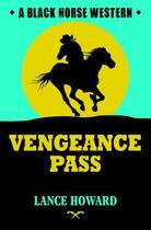 Couverture du livre « Vengeance Pass » de Howard Lance aux éditions Hale Robert Digital