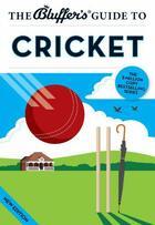 Couverture du livre « The Bluffer's Guide to Cricket » de Nick Yapp aux éditions Bluffer's Guides