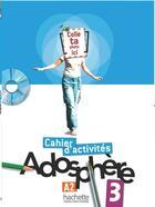 Couverture du livre « Adosphere 3 - Cahier D'Activites + Cd-Rom » de Gallon-F+Grau-K aux éditions Hachette Fle