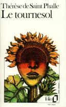 Couverture du livre « Le tournesol » de Therese De Saint Phalle aux éditions Gallimard