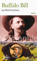 Couverture du livre « Buffalo Bill » de Michel Faucheux aux éditions Gallimard