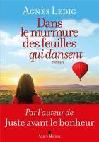 Couverture du livre « Dans le murmure des feuilles qui dansent » de Agnes Ledig aux éditions Albin Michel