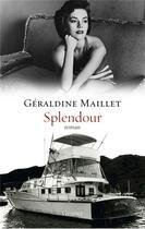 Couverture du livre « Splendour » de Geraldine Maillet aux éditions Grasset Et Fasquelle