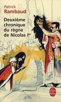 Couverture du livre « Deuxième chronique du règne de Nicolas 1er » de Patrick Rambaud aux éditions Lgf