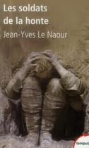 Couverture du livre « Les soldats de la honte » de Jean-Yves Le Naour aux éditions Tempus/perrin