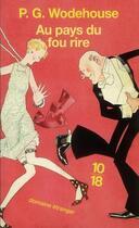 Couverture du livre « Au pays du fou rire » de Pelham Grenville Wodehouse aux éditions 10/18