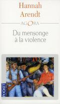 Couverture du livre « Du mensonge à la violence » de Hannah Arendt aux éditions Pocket
