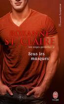Couverture du livre « Les anges gardiens t.2 ; sous les masques » de St Claire Roxanne aux éditions J'ai Lu