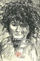 Couverture du livre « Le Monde Des - Tous Pareils - » de Virginie Dufour-Duqu aux éditions Edilivre-aparis