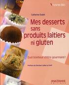 Couverture du livre « Mes desserts sans produits laitiers ni gluten » de Catherine Oudot aux éditions Anagramme