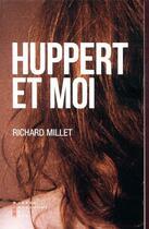 Couverture du livre « Huppert et moi » de Richard Millet aux éditions Pierre-guillaume De Roux
