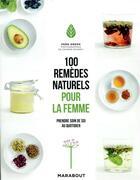 Couverture du livre « 100 remèdes naturels pour la femme ; prendre soin de soi au quotidien » de Deirdre Rooney et Fern Green aux éditions Marabout
