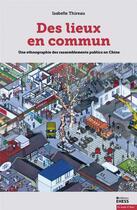 Couverture du livre « Lieux communs ; une ethnographie des rassemblements publics » de Isabelle Thireau aux éditions Ehess