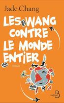 Couverture du livre « Les Wang contre le monde entier » de Jade Chang aux éditions Belfond