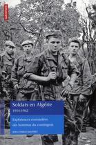 Couverture du livre « Soldats en Algérie 1954-1962 ; expériences contrastées des hommes du contingent » de Jean-Charles Jauffret aux éditions Autrement