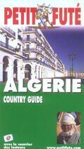 Couverture du livre « Guide Petit Fute ; Country Guide ; Algerie (édition 2005) » de Collectif Petit Fute aux éditions Le Petit Fute
