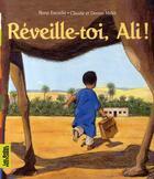 Couverture du livre « Réveille-toi, Ali ! » de Rene Escudie et Denise Millet et Claude Millet aux éditions Bayard Jeunesse