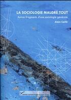 Couverture du livre « La sociologie malgré tout » de Alain Caille aux éditions Pu Paris 10